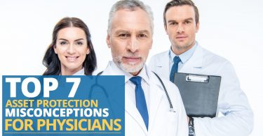 TOP 7 ASSET PROTECTION MISCONCEPTIONS FOR PHYSICIANS-PriceLawFirm